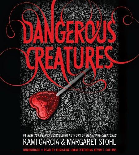 Dangerous Creatures: Garcia, Kami; Stohl, Margaret