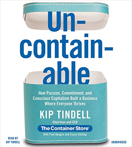9781478982609: Uncontainable: How Passion, Commitment, and Conscious Capitalism Built a Business Where Everyone Thrives
