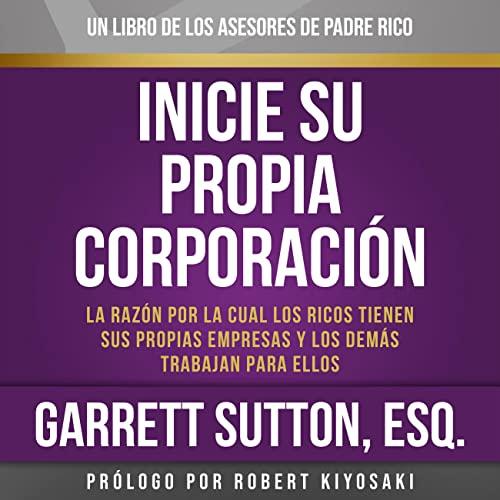 9781478983569: Rich Dad Advisors: Inicie Su Propia Corporacion