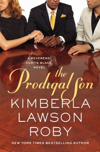 The Prodigal Son (Reverend Curtis Black series, Book 11): Kimberla Lawson Roby