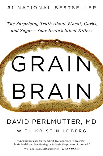 9781478984191: Grain Brain: The Surprising Truth about Wheat, Carbs, and Sugar--Your Brain's Silent Killers