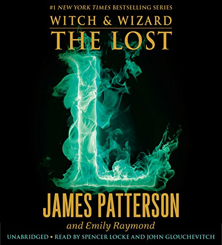 The Lost (Witch & Wizard): Patterson MD, James; Raymond, Emily