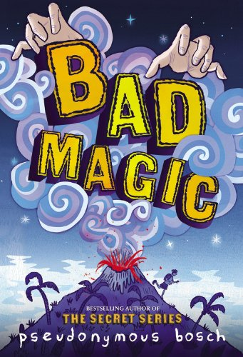 Bad Magic: Pseudonymous Bosch