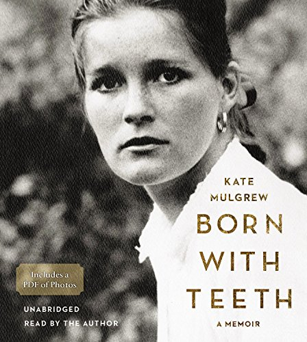 Born with Teeth - A Memoir: Kate Mulgrew