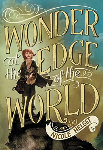 Wonder at the Edge of the World: Nicole Helget