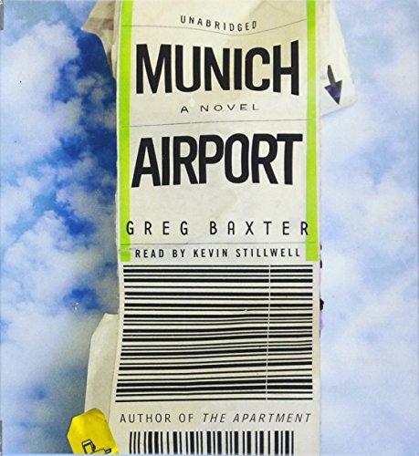 Munich Airport - A Novel: Greg Baxter