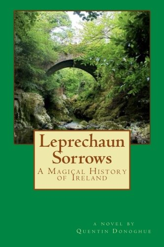 9781479102020: Leprechaun Sorrows: A Magical History of Ireland