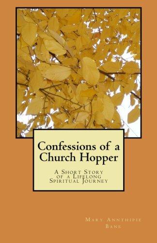 9781479102921: Confessions of a Church Hopper: A Short Story of a Lifelong Spiritual Journey