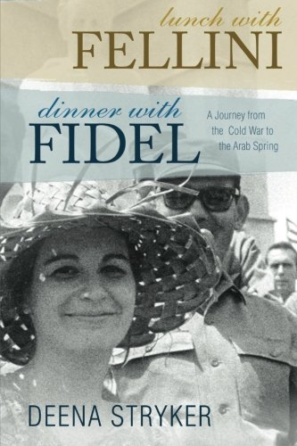 9781479103218: Lunch with Fellini, Dinner with Fidel: An Illustrated Personal Journey from the Cold War to the Arab Spring