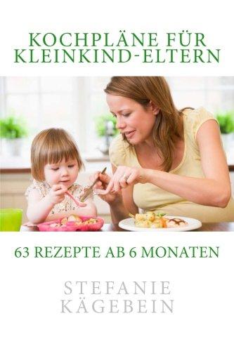 9781479103423: Kochpläne für Kleinkind-Eltern: 63 Rezepte ab 6 Monaten: 1