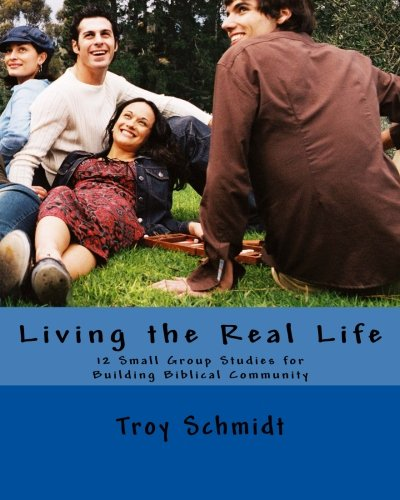 9781479105427: Living the Real Life: 12 Small Group Studies for Building Biblical Community
