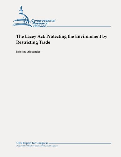 9781479105991: The Lacey Act: Protecting the Environment by Restricting Trade