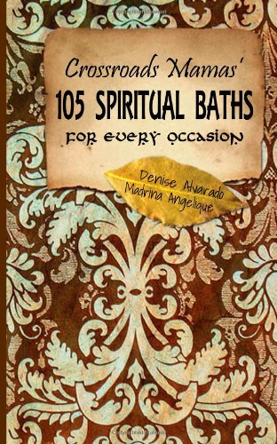 9781479106233: Crossroads Mamas' 105 Spiritual Baths for Every Occasion
