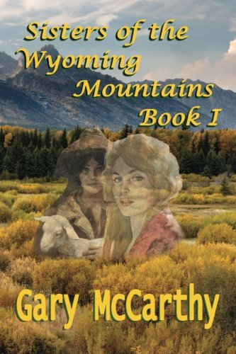 9781479106905: Sisters of the Wyoming Mountains: Book I