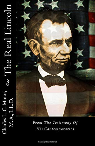 9781479107506: The Real Lincoln: From The Testimony Of His Contemporaries