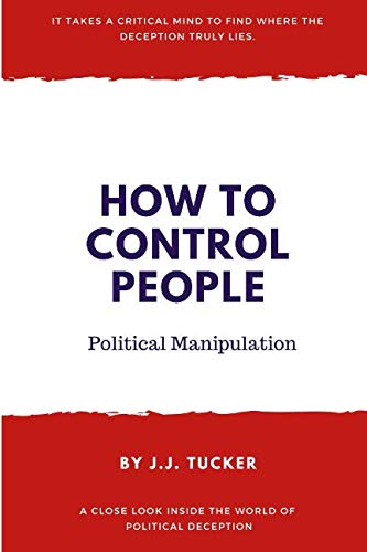 9781479107537: How to Control People: Political Manipulation