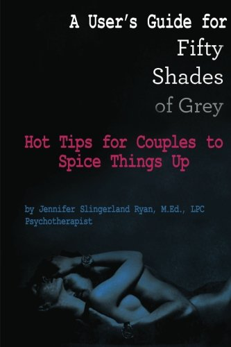 A User's Guide for Fifty Shades of: Slingerland Ryan, Jennifer