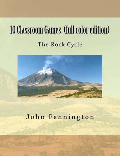 9781479109289: 10 Classroom Games The Rock Cycle (full color edition)