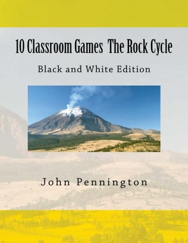 9781479109555: 10 Classroom Games The Rock Cycle: Black and White edition