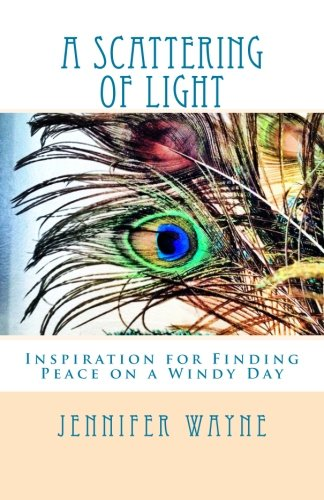 9781479109623: A Scattering of Light: Inspiration for Finding Peace on a Windy Day