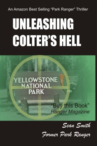 9781479109630: Unleashing Colter's Hell: A National Park Thriller