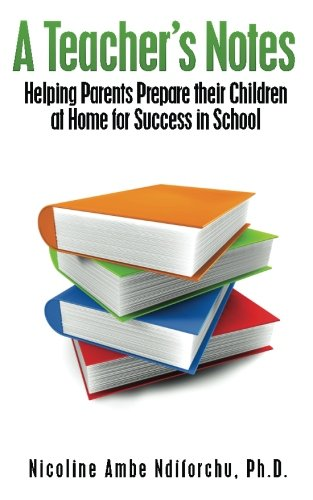 9781479111893: A Teacher's Notes: Helping Parents Prepare Their Children at Home For Success in School