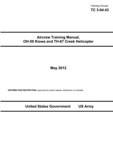 9781479112081: Training Circular TC 3-04.43 Aircrew Training Manual, OH-58 Kiowa and TH-67 Creek Helicopter May 2012