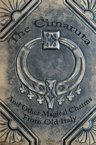 9781479114009: The Cimaruta: And Other Magical Charms From Old Italy