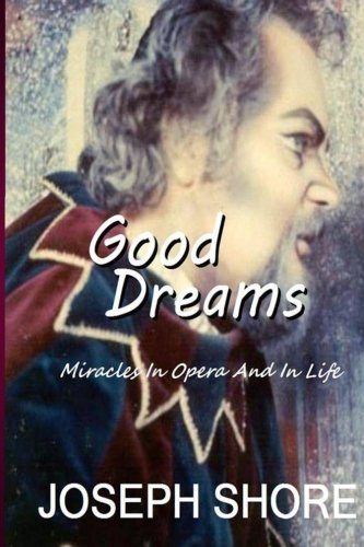 9781479114306: Good Dreams: Miracles in Opera and in Life