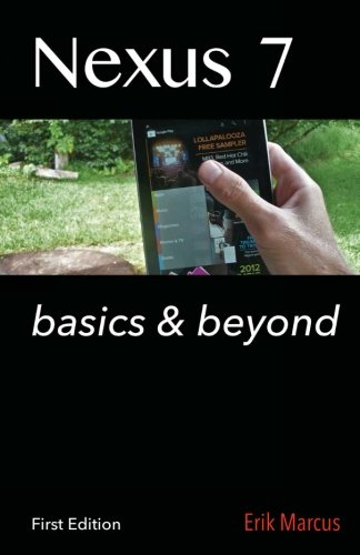 9781479116645: Nexus 7: Basics & Beyond: Getting the Most Out of the Incredible New Tablet from Google