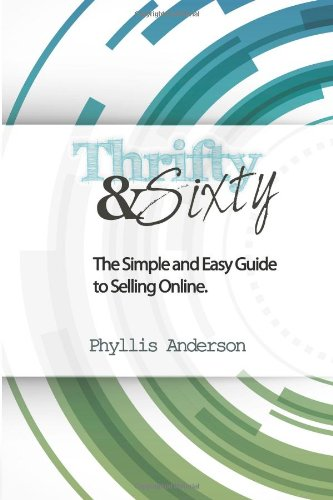 9781479116881: Thrifty & Sixty: The Simple and Easy Guide to Selling Online