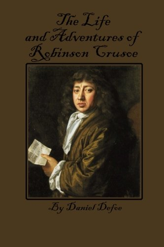 The Life and Adventures of Robinson Crusoe (Large Print) (1479117080) by Daniel Defoe