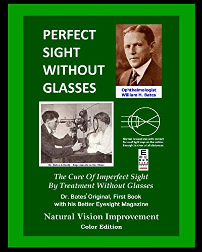 9781479118540: Perfect Sight Without Glasses: The Cure Of Imperfect Sight By Treatment Without Glasses - Dr. Bates Original, First Book- Natural Vision Improvement (Color Edition)