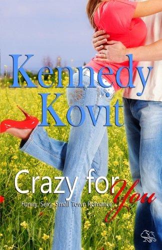 Crazy for You (Volume 1): Kennedy Kovit