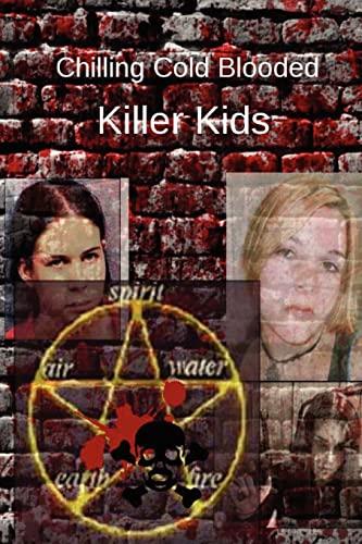 9781479121601: Chilling Cold Blooded Killer Kids