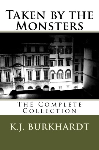 9781479123001: Taken by the Monsters: The Complete Collection