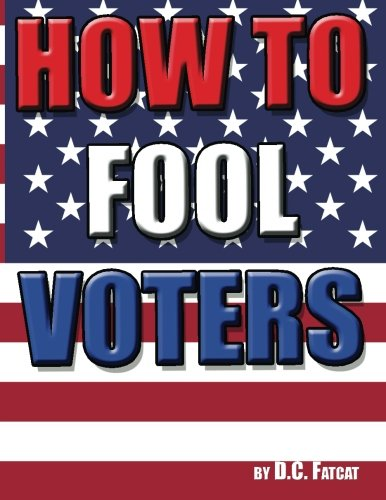 9781479123148: How to Fool Voters: a prop book