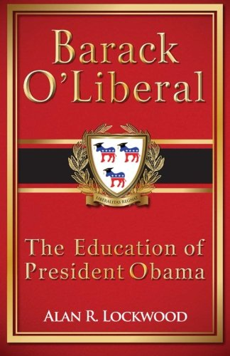 9781479123346: Barack O'Liberal: The Education of President Obama