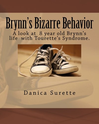 9781479124800: Brynn's Bizarre Behavior: A look at one 8 year old girl's life with Tourette's Syndrome.