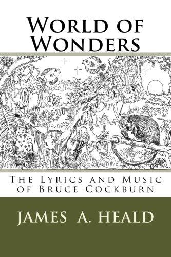 9781479125609: World of Wonders: The Lyrics and Music of Bruce Cockburn