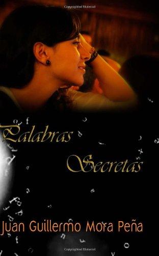 9781479126484: Palabras secretas: poemas de amor arrancados de klas fibras mas hondas en el alma de un hombre que es todo poesia (Spanish Edition)