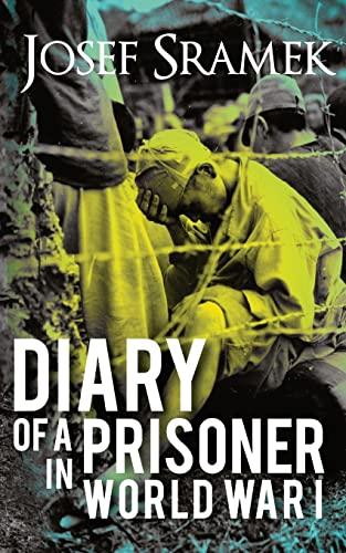 Diary of a Prisoner in World War: Sramek, Josef; Svoboda,