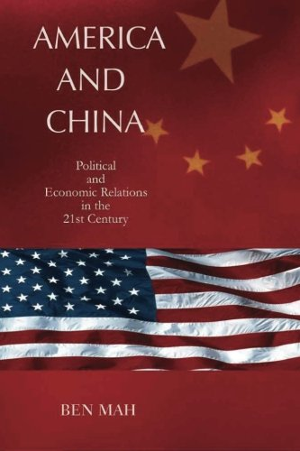9781479127870: America and China: Political and Economic Relations in the 21st Century