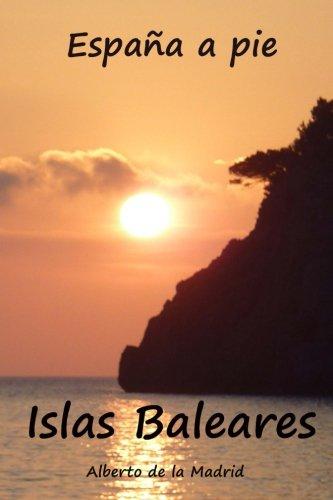 9781479131433: España a pie. Islas Baleares (Spanish Edition)