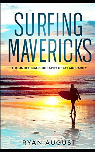 9781479131693: Surfing Mavericks: The Unofficial Biography of Jay Moriarity (Lifecaps Presents)
