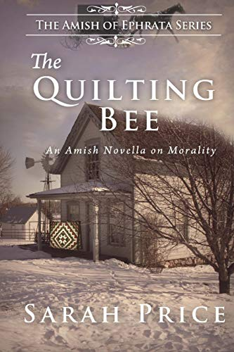 The Quilting Bee: The Amish of Ephrata (Volume 2) (9781479132430) by Price, Sarah