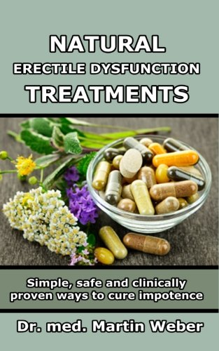 9781479134335: Natural Erectile Dysfunction Treatments - Simple, safe and clinically proven ways to cure impotence