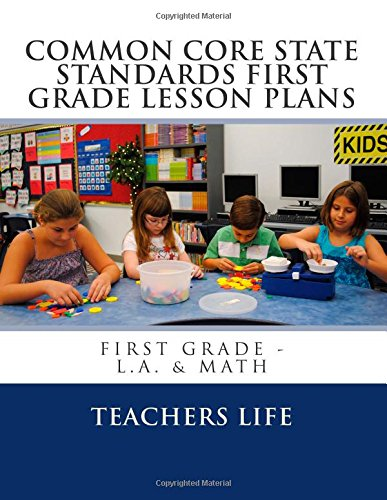 9781479135325: Common Core State Standards 1st Grade Lesson Plans: First Grade - L.A. & Math