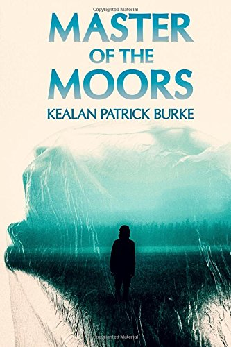 Master of the Moors: Burke, Kealan Patrick