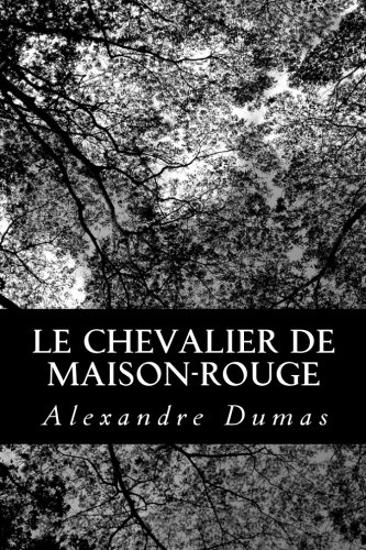 9781479136612: Le Chevalier de Maison-Rouge (French Edition)